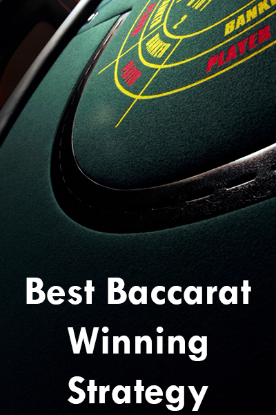 The Best Baccarat Winning Strategy