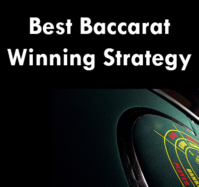 Voted the Best Baccarat Winning Strategy